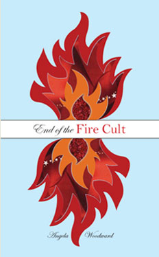 End of the Fire Cult by Angela Woodward Book Cover