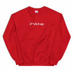 Photo of F*ck it Up Crewneck Sweatshirt