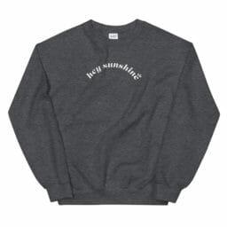 Photo of Hey Sunshine Crewneck Sweatshirt